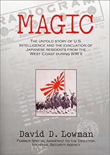 Magic: The Untold Story of U.S. Intelligence and the Evacuation of Japanese Residents from the West Coast During Ww II