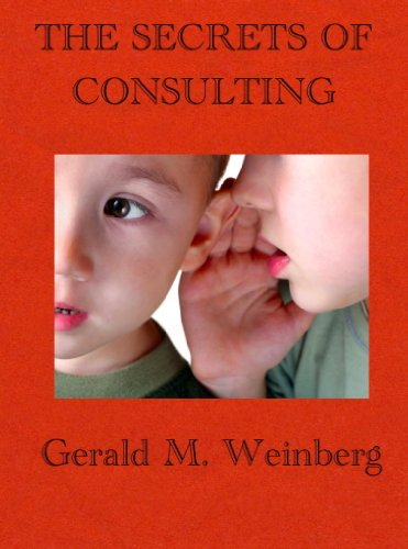 The Secrets of Consulting: A Guide to Giving and Getting Advice Successfully (Consulting Secrets Book 1) (English Edition)