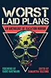 Worst Laid Plans: an Anthology of Vacation Horror (English Edition)