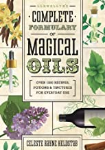 Llewellyn's Complete Formulary of Magical Oils: Over 1200 Recipes, Potions & Tinctures for Everyday Use (Llewellyn's Complete Book Series 5)