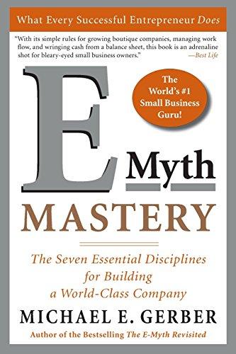 Gerber Michael E., E-Myth-Mastery. The Seven Essential Disciplines for Building a World Class Company.