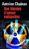 Une histoire d'amour radioactive par Chainas