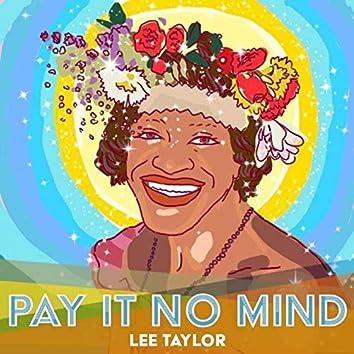 Pay It No Mind (Live)