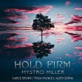 Hold Firm (feat. Charlie Brown, Trigga Knowles & Alden Dornai)