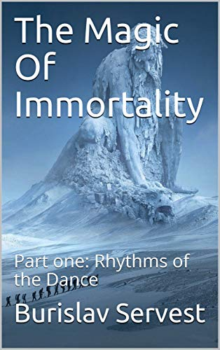 The Magic Of Immortality by Burislav Servest ebook deal