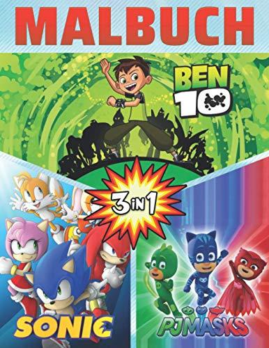 3 In 1 Malbuch Ben 10-Sonic-PJ Masks: 50 tolle Malvorlagen für Kinder und Erwachsene, neue und neueste hochwertige Premium-Bilder zum Zeichnen. (German Edition)