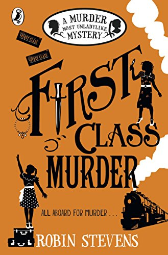 First Class Murder: A Murder Most Unladylike Mystery (English Edition)