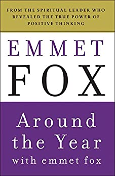 Around the Year with Emmet Fox: A Book of Daily Readings by [Emmet Fox]