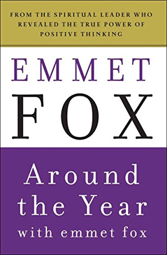 Around The Year With Emmet Fox A Book Of Daily Readings Ebook Fox Emmet Amazon In Kindle Store