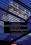 Architectures contemporaines et monuments historiques - Guides des réalisations en France depuis 1980