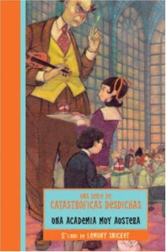 The Austere Academy (Una serie de catastroficas desdichas / A Series of Unfortunate Events)