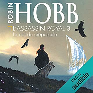 La nef du crépuscule     L'assassin royal 3              De :                                                                                                                                 Robin Hobb                               Lu par :                                                                                                                                 Sylvain Agaësse                      Durée : 15 h et 28 min     524 notations     Global 4,8