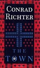 The Town: Third Book In Awakening Land Trilogy by Conrad Richter (1991-05-01)