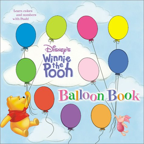 Disney's Winnie the Pooh Balloon Book: Learn Colors and Numbers With Pooh