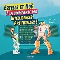 Estelle et Noé à la découverte des intelligences artificielles par JULIE GROLLIER