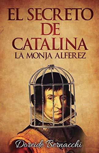 El Secreto de Catalina: La Monja Alférez