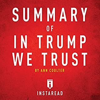 Summary of In Trump We Trust: by Ann Coulter cover art