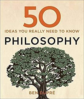 50 Philosophy Ideas You Really Need to Know (50 Ideas You Really Need to Know series) By Ben Dupré