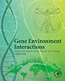 Gene Environment Interactions: Nature and Nurture in the Twenty-first Century - Moyra Smith
