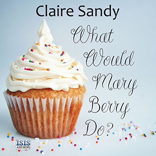 What Would Mary Berry Do? audiobook cover art