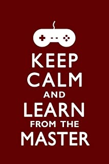 Keep Calm Learn from The Master Video Game Cool Wall Decor Art Print Poster 12x18