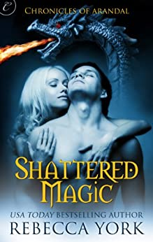 Shattered Magic (The Chronicles of Arandal) by [Rebecca York]