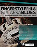 Fingerstyle en la guitarra blues: Domina el fingerpicking y los solos en la guitarra acústica del blues: 5 (Blues guitarra)