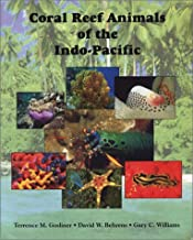 Coral Reef Animals of the Indo-Pacific: Animal Life from Africa to Hawaii Exclusive of the Vertebrates