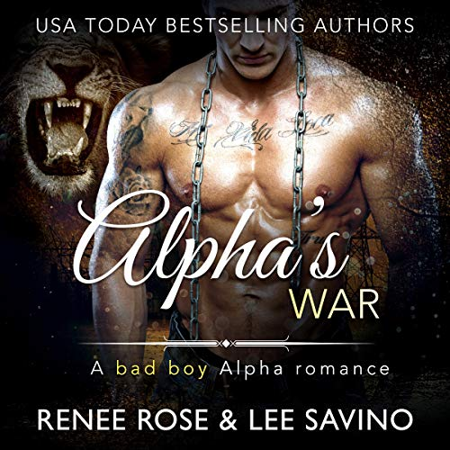 Alpha's War: A Bad Boy Alpha Romance audiobook cover art