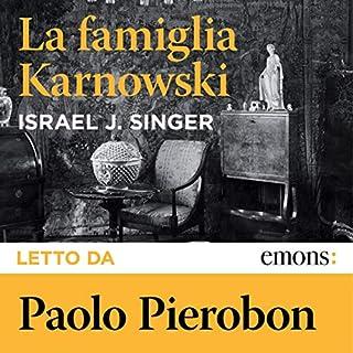 La famiglia Karnowski                   Di:                                                                                                                                 Israel Joshua Singer                               Letto da:                                                                                                                                 Paolo Pierobon                      Durata:  17 ore e 47 min     145 recensioni     Totali 4,8