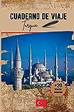 Cuaderno de viaje Turquia: Un práctico cuaderno de viaje para preparar y organizar su viaje. Transporte, alojamiento, lista de control, notas y desafíos divertidos para hacer.