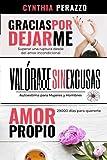 3 en 1 Libros de Amor propio y Cómo superar una ruptura amorosa: Gracias por dejarme | Valórate | Amor Propio