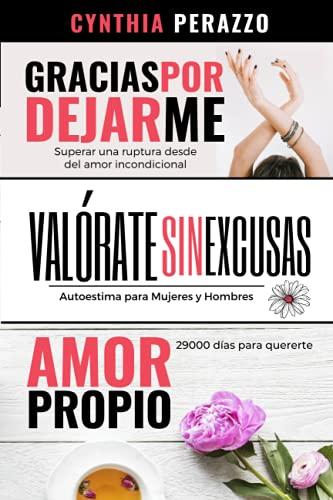 3 en 1 Libros de Amor propio y Cómo superar una ruptura amorosa: Gracias por dejarme   Valórate   Amor Propio