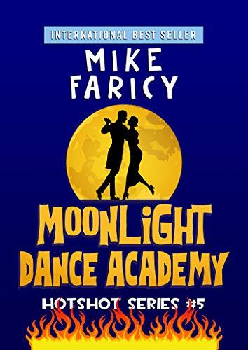 Moonlight Dance Academy (Hotshot Book 5) on Kindle