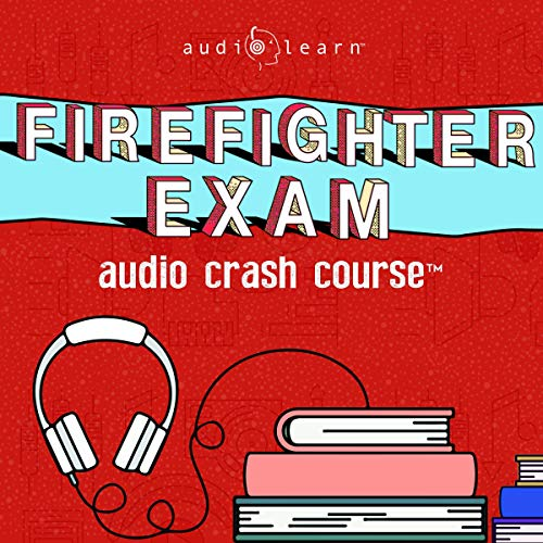 Firefighter Exam Audio Crash Course - Complete Content Review - Top Test Questions!  By  cover art