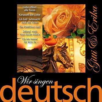 Wir singen deutsch - Liebe öffnet alle Türen