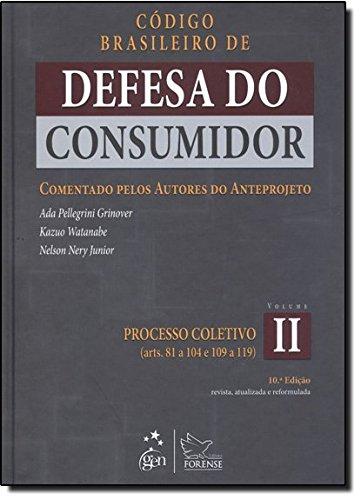 Código Brasileiro de Defesa do Consumidor Vol. II: Comentado Pelos Autores do Anteprojeto: Volume 2