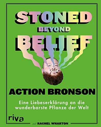 Stoned Beyond Belief: Eine Liebeserklärung an die wunderbarste Pflanze der Welt (German Edition)