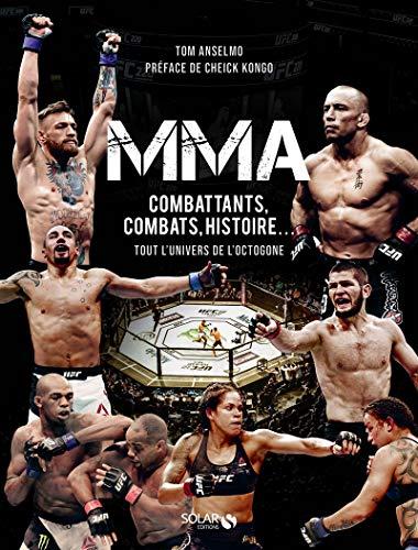 MMA - Combattants, combats, histoire... Tout lunivers de loc
