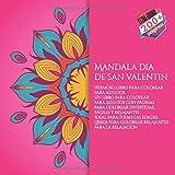 Mandala dia de san valentin Hermoso libro para colorear para adultos - Un libro para colorear para adultos con páginas para colorear divertidas, ... para colorear relajantes para la relajación