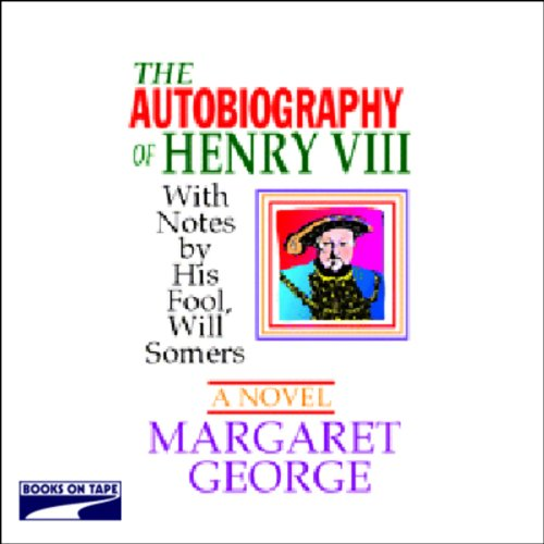 The Autobiography of Henry VIII audiobook cover art