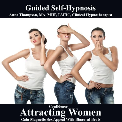 Confidence Attracting Women Hypnosis Gain Magnetic Sex Appeal With Binaural Beats