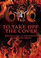 To Take Off the Cover: Revealing the Identity of the Antichrist