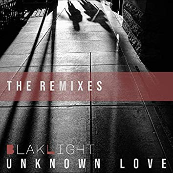 Unknown Love (The Remixes)