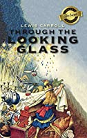 Through the Looking-Glass (Deluxe Library Binding) (Illustrated)
