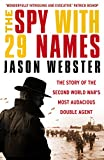 The Spy with 29 Names: The story of the Second World War's most audacious double agent (English Edition)