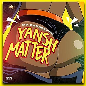 Yansh Matter