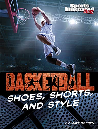 Basketball Shoes, Shorts, and Style (Sports Illustrated Kids: Ball) (English Edition)