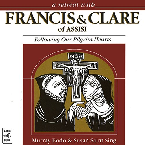 A Retreat with Francis and Clare of Assisi cover art
