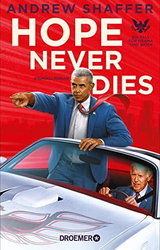 Buchseite und Rezensionen zu 'Hope Never Dies: Ein Fall für Obama und Biden. Kriminalroman (Die Obama-und-Biden-Krimis 1)' von Andrew Shaffer